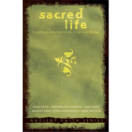 Sacred Life: Spiritual Practices for Everyday Living