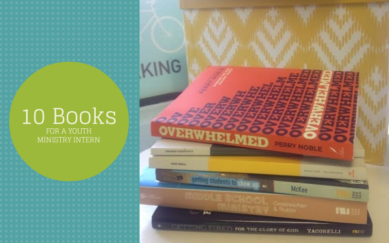 10 Books For A Youth Ministry Intern