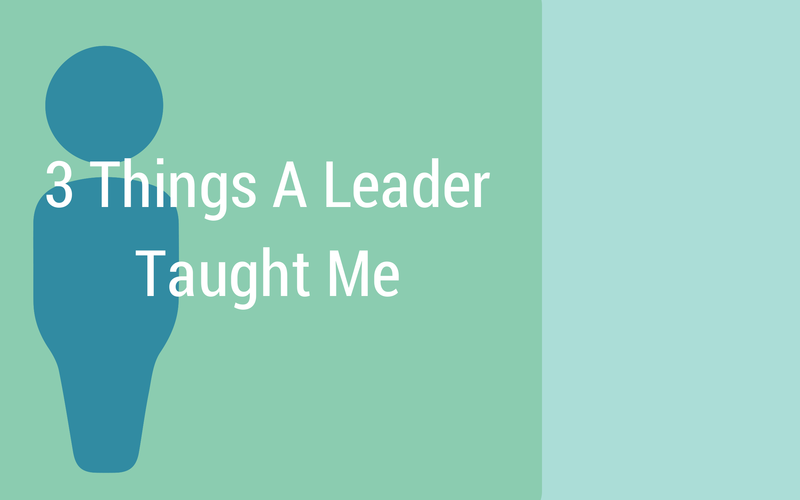 3 Things A Leader Taught Me {Guest Series}