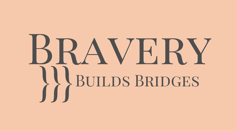 How Bravery Builds Bridges