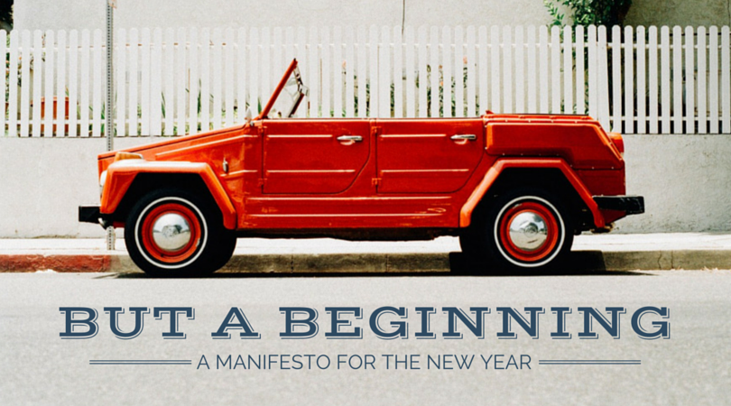 A New Year's Manifesto (But A Beginning)
