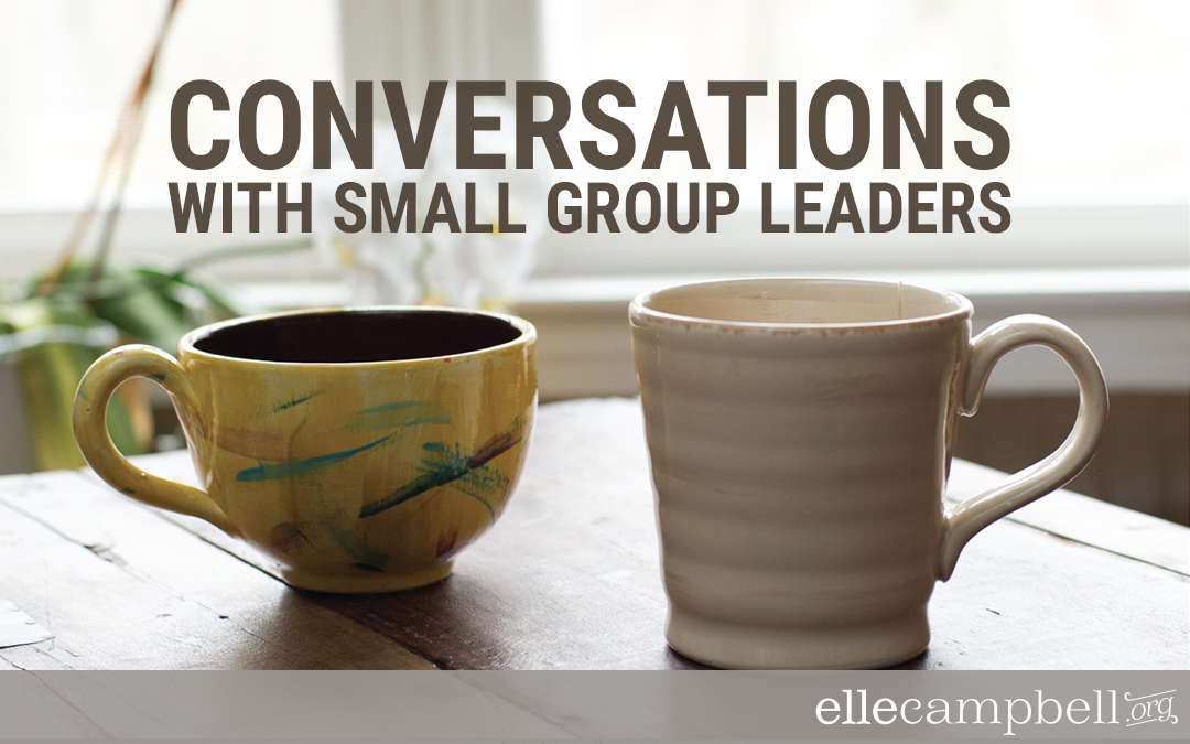 Conversations With Small Group Leaders